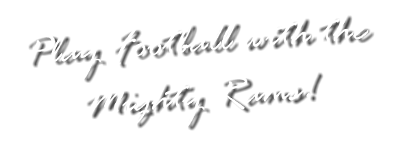 Play Football with the Mighty Rams!